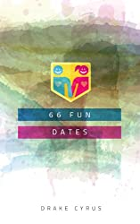66 Fun Dates (Dating Ideas for the Modern Dater Book 9) (English Edition)