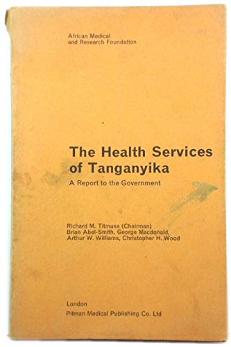 The Health Services of Tanganyika: A Report to the Government