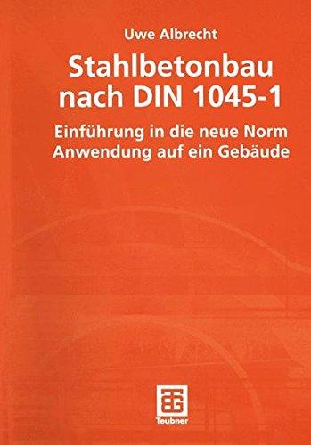 Stahlbetonbau nach DIN 1045. par Uwe Albrecht