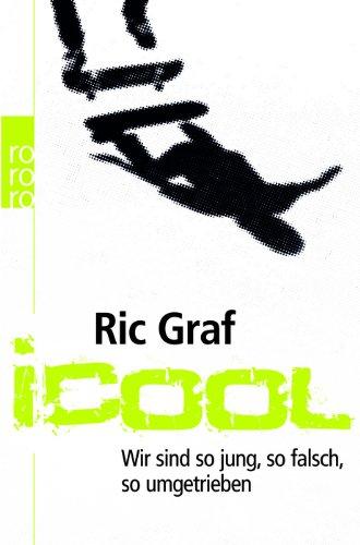 iCool - Wir sind so jung, so falsch, so umgetrieben