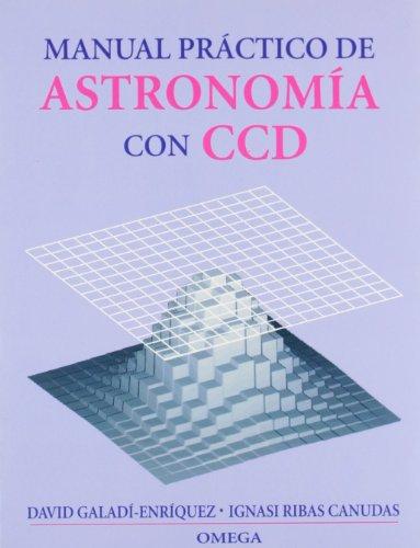 MANUAL PRACTICO DE ASTRONOMIA CON CCD (GEOGRAFÍA Y GEOLOGÍA-ASTRONOMIA)