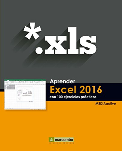 Aprender Excel 2016 con 100 ejercicios prácticos (APRENDER.CON 100 EJERCICIOS PRÁCTICOS) por MEDIAactive