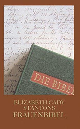 Stantons Frauenbibel: Anleitung zu einer feministischen Interpretation der Bibel (Philosophinnen)
