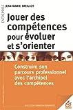 Jouer des compétences pour évoluer et s'orienter : Contruire son parcours professionnel avec l'archipel des compétences...