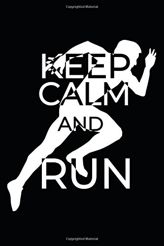 Keep Calm and Run: My Running Log Book Journal as Diary and Notebook 120 prefabricated pages por Luca Gerb