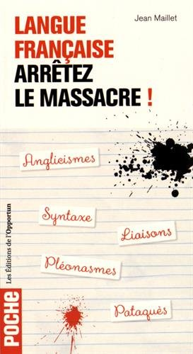 Langue française - Arrêtez le massacre !