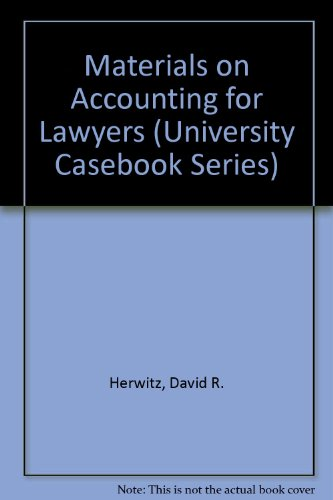 Materials on Accounting for Lawyers (University Casebook Series)