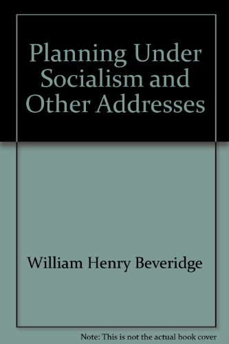 Planning under Socialism and other addresses