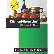 Der Küchenführerschein: für das Fach Arbeitslehre (Arbeitslehre unterrichten, Band 3)
