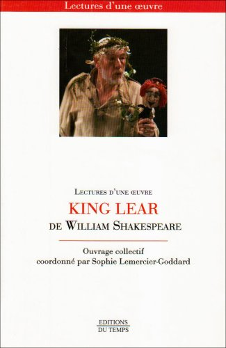 William Shakespeare, King Lear : Question d'anglais 1, édition bilingue français-anglais par S Lemercier Goddard