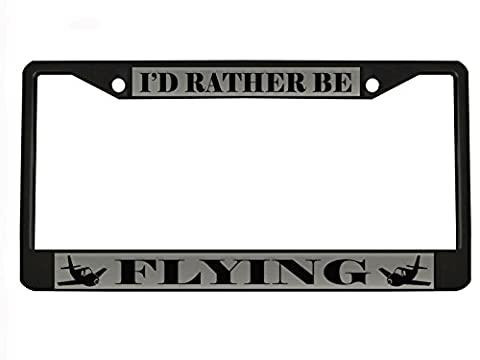 I'D RATHER BE FLYING black Metal Auto License Plate Frame Car Tag Holder