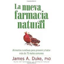 La nueva farmacia natural: Alimentos curativos para prevenir y tratar m??s de 75 males comunes (Spanish Edition) by James A. Duke (2010-08-17)