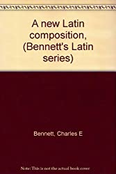 A new Latin composition, (Bennett's Latin series)