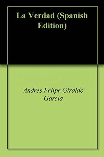 La Verdad por Andres Felipe Giraldo Garcia