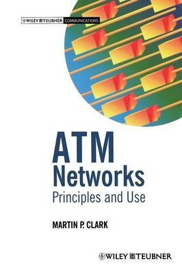 [(ATM Networks: Principles and Use)] [By (author) Martin P. Clark] published on (January, 1997)