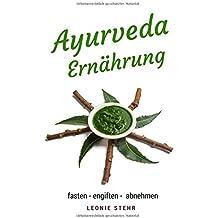 Ayurveda Ernährung  fasten - entgiften - abnehmen