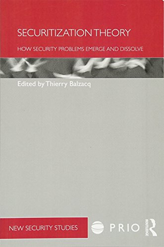 Securitization Theory: How Security Problems Emerge and Dissolve (PRIO New Security Studies)