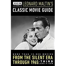 By Maltin, Leonard ( Author ) [ Turner Classic Movies Presents Leonard Maltin's Classic Movie Guide: From the Silent Era Through 1965 By Sep-2015 Paperback