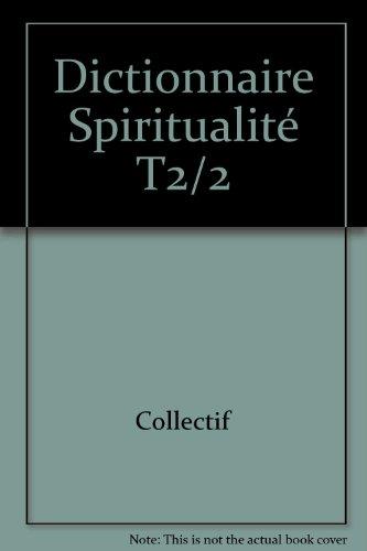 Dictionnaire Spiritualité T2/2