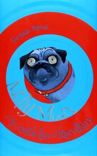 Molly Moon y el increible libro del hipn...