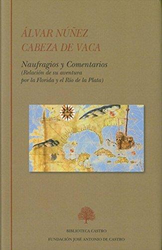 Naufragios y comentarios por Álvar Núñez Cabeza de Vaca