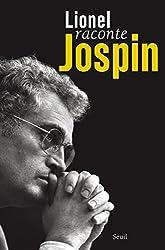 Lionel raconte Jospin: Entretiens avec Pierre Favier et Patrick Rotman