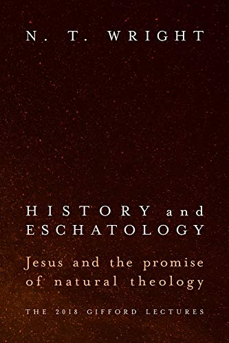 History and Eschatology: Jesus and the Promise of Natural Theology - Nt Natural