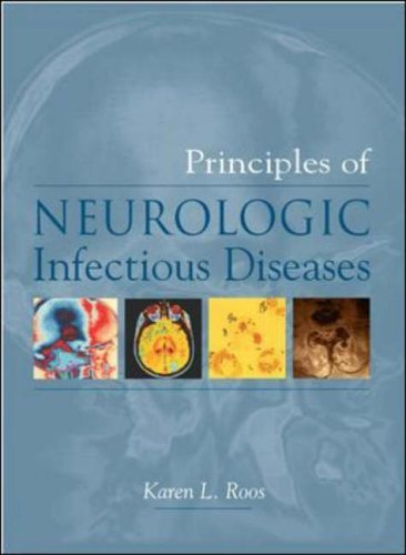 Principles of Neurologic Infectious Diseases: Principles and Practice by Karen Roos (2005-01-01)