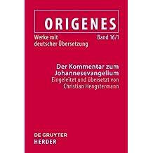 Origenes: Werke mit deutscher Übersetzung: Der Kommentar zum Johannesevangelium