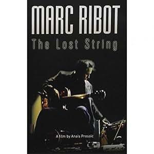 Marc ribot - the lost string / LA CORDE PERDUE