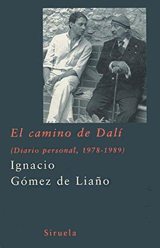 El camino de Dalí: Diario personal, 1978-1989 (Libros del Tiempo)