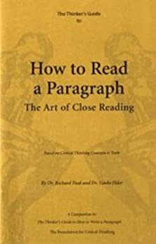 The Thinker's Guide to How to Read a Paragraph by [Paul, Richard, Elder, Linda ]