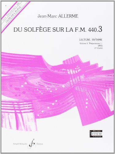Du Solfege Sur la F.M. 440.3 - Lecture/Rythme - Eleve par Allerme Jean-Marc