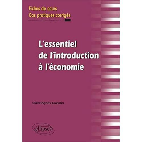 L'essentiel de l'introduction à l'économie - Fiches de cours, Cas pratiques corrigés