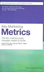 Key Marketing Metrics: The 50+ metrics every manager needs to know (Financial Times Series)