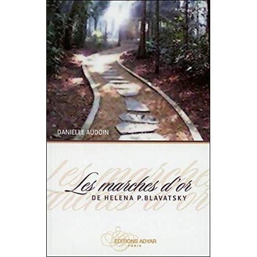 Les marches d'or de Héléna P. Blavatsky