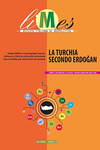 AA.VV, La Turchia Secondo Erdoğan, Limes - Gruppo Editoriale L'Espresso, Novembre 2016 Formato Kindle (Amazon.it)