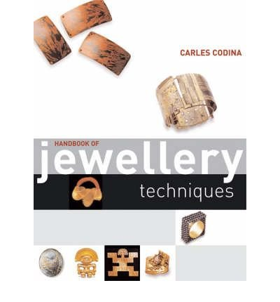 [(Handbook of Jewellery Techniques)] [ By (author) Carles Codina ] [July, 2007]