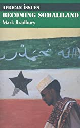 Becoming Somaliland (African Issues (Paperback))