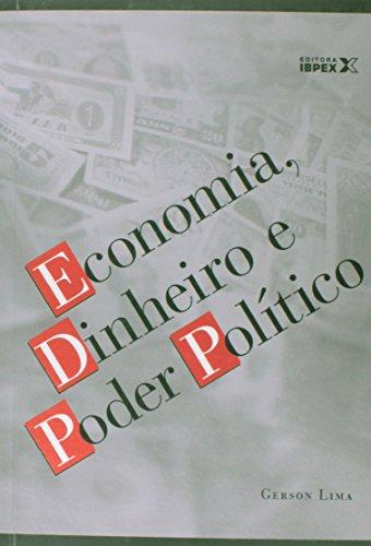 Economia, Dinheiro E Poder Politico (Em Portuguese do Brasil)