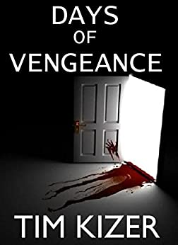 Days of Vengeance: A gripping suspense thriller that will keep you hooked (English Edition) di [Kizer, Tim]