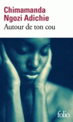 Autour de ton cou par Chimamanda Ngozi Adichie