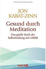 Gesund durch Meditation: Das große Buch der Selbstheilung mit MBSR Taschenbuch