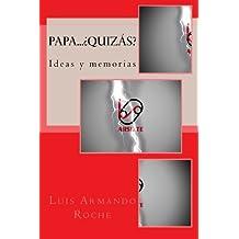 Papa... Quizas Ideas y memorias: Ideas y memorias. (Luiss books)