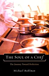 Soul of a Chef: The Journey Toward Perfection by Michael Ruhlman (2000-06-26)