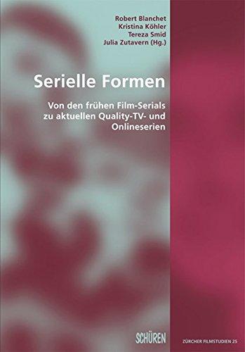 Preisvergleich Produktbild Serielle Formen: Von den frühen Film-Serials zu aktuellen Quality-TV- und Onlineserien (Zürcher Filmstudien)