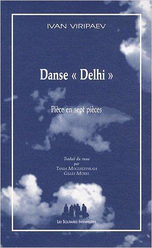 Danse Delhi de Ivan Viripaev ( 8 mars 2011 )