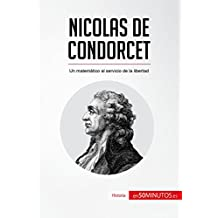 Nicolas de Condorcet: Un matemático al servicio de la libertad (Historia)