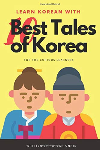 Learn Korean with 10 Best Tales of Korea (Learn Korean with Top 10 Best Tales of Korea)