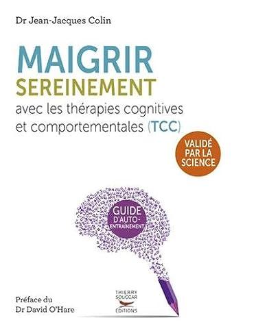 Maigrir sereinement avec les thérapies cognitives et comportementales (TCC)